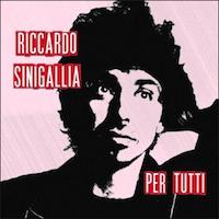 Per Tutti, l' album di Riccardo Sinigallia