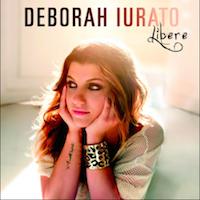 Libere, l'album d'esordio di Deborah Iurato